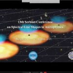 13th Serbian Conference on Spectral Line Shapes in Astrophysics – Day I